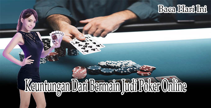 Keuntungan Main Judi Poker