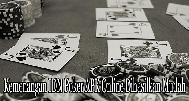 Kemenangan IDN Poker APK Online Bisa Dihasilkan dengan Mudah